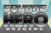 Square Hero Origins